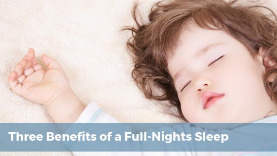 Benefits of a full night's sleep. Benefits of sleep.
