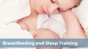 Breastfeeding and Sleep Training