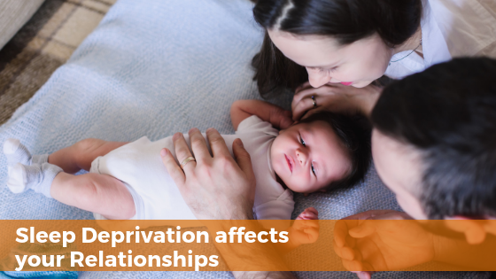 Sleep deprivation affects your relationships