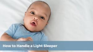 light sleeper baby | Tender Transitions