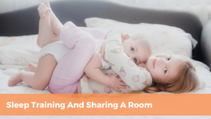 kids share a room and sleep training