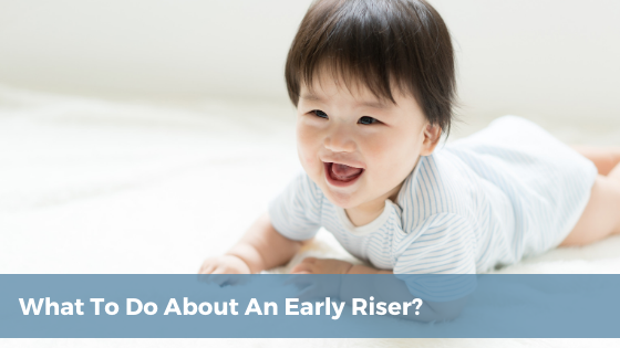 What to do about an early riser - Tender Transitions