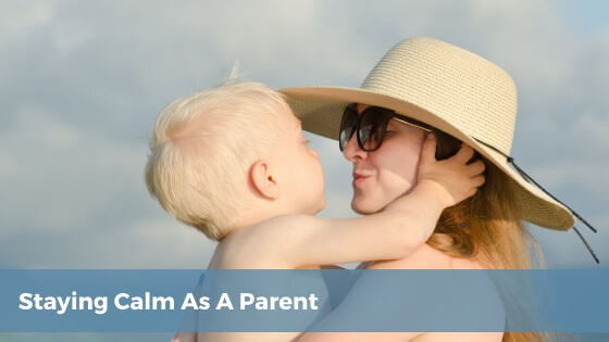 how to stay calm as a parent with young children