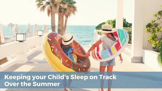 keeping your child's sleep on track over the summer